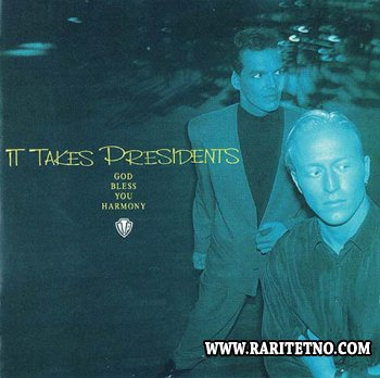 It Takes Presidents - God Bless You Harmony 1990