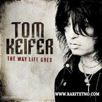 Tom Keifer - The Way Life Goes 2013