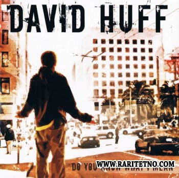 David Huff - Do You Know What I Mean 2008
