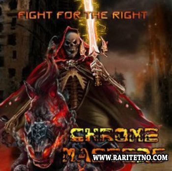 Chrome Masters - Fight For The Right 2013