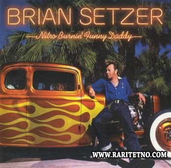 Brian Setzer - Nitro Burnin' Funny Daddy 2003 (Lossless+MP3)