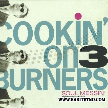 Cookin' on 3 Burners - Soul Messin 2009