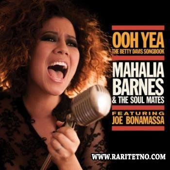Mahalia Barnes & The Soul Mates - Ooh Yea!: The Betty Davis Songbook (feat. Joe Bonamassa)  2015