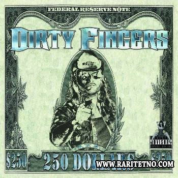 Dirty Fingers - 250 Dollars 2015