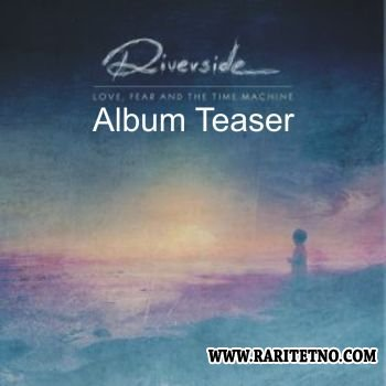 Riverside - Love, Fear and the Time Machine (Album Teaser) 2015