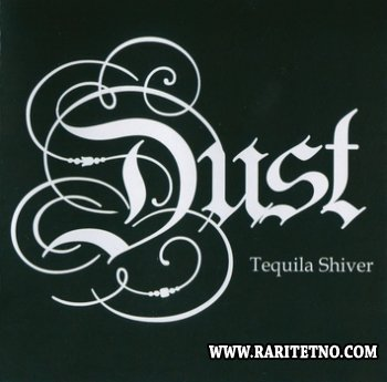 Dust - Tequila Shiver 2015 (Lossless)