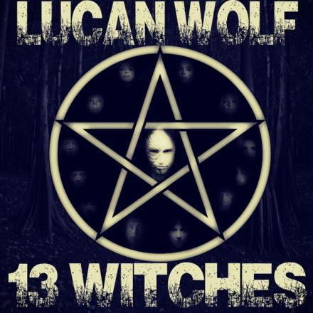 Lucan Wolf - 13 Witches  2015