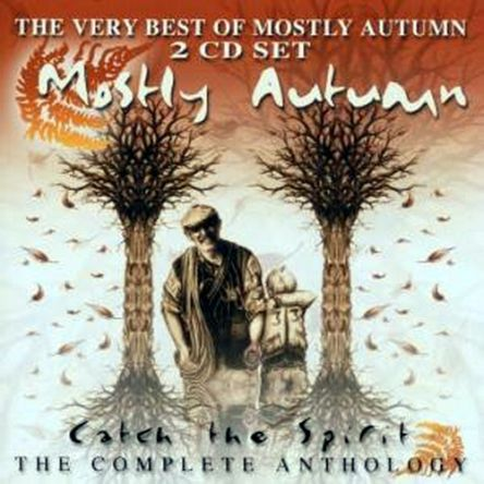 Mostly Autumn - Catch The Spirit: The Complete Anthology 2002