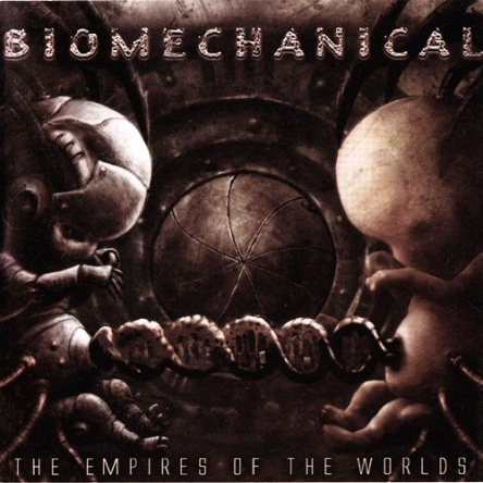 Biomechanical - The Empires Of The Worlds 2006 (Lossless)