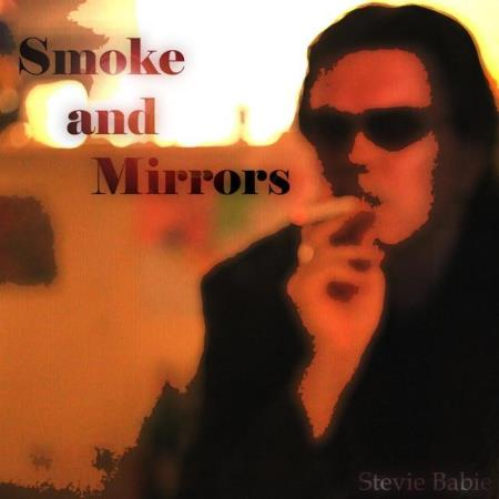 Stevie Babie - Smoke And Mirrors  2015