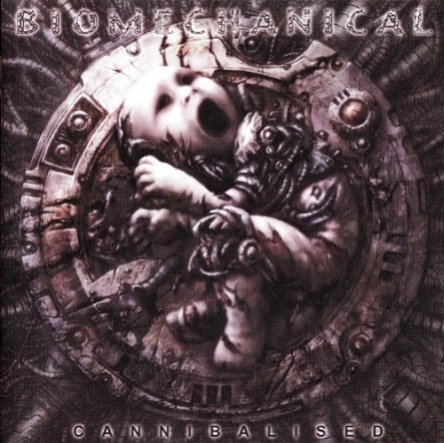 Biomechanical - Cannibalised 2007 (Lossless)