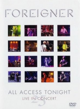 Foreigner - All Access Tonight (Live In Concert) 2002 (video)