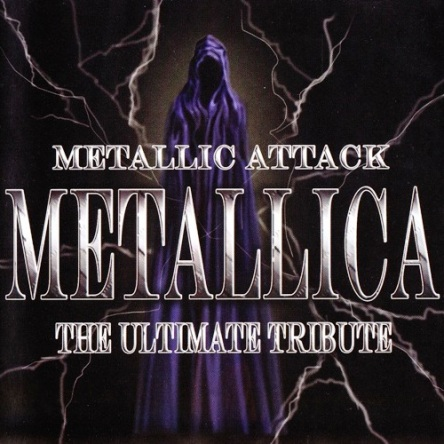 Various Artists - Metallic Attack: Metallica, The Ultimate Tribute (2004) [Lossless]