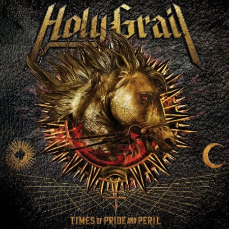 Holy Grail - Times Of Pride And Peril 2016