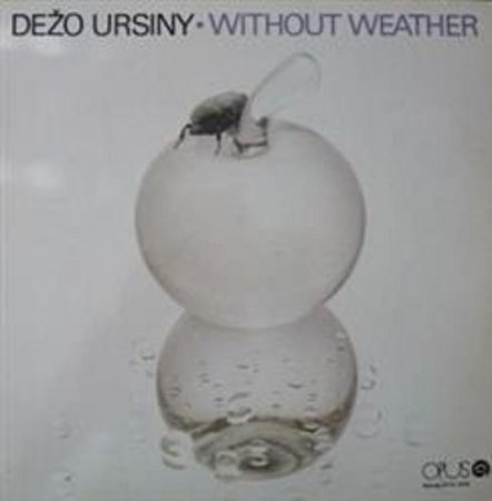 Dezo Ursiny - Without Weather 1984