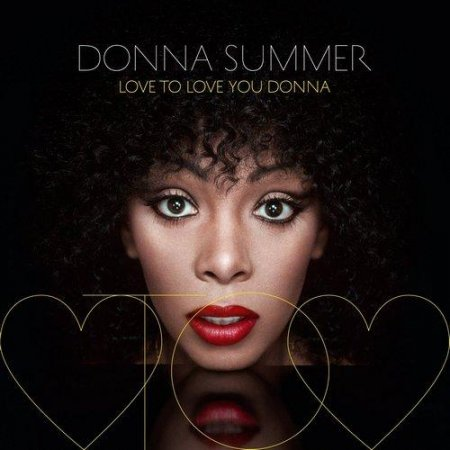 Donna Summer - Love to Love You Donna (Deluxe Edition) 2013