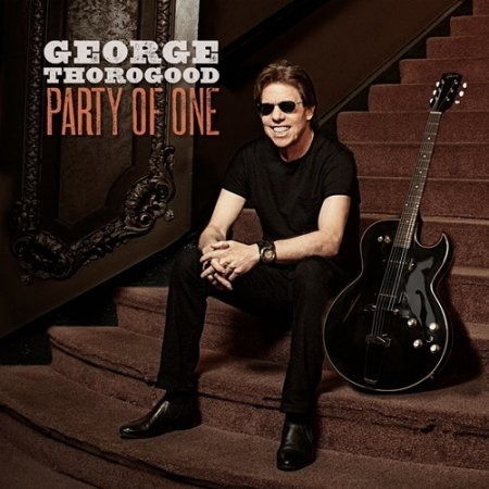 George Thorogood - Party Of One 2017