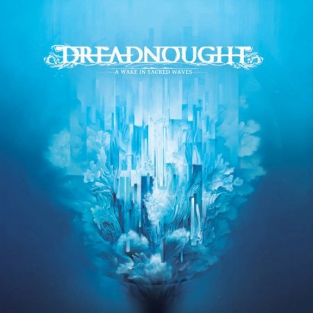 Dreadnought - A Wake In Sacred Waves 2017