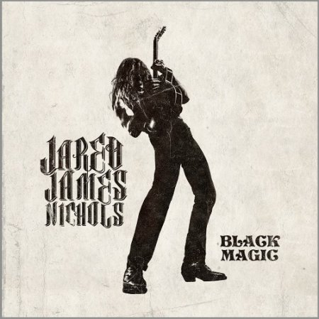 Jared James Nichols - Black Magic 2017