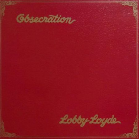Lobby Loyde - Obsecration 1976 (2006)