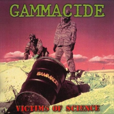 Gammacide - Victims Of Science 1989