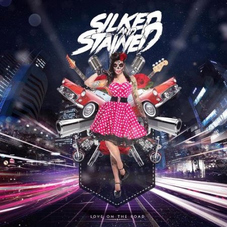 Silked & Stained - Love on the Road 2017