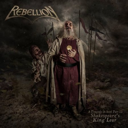 Rebellion - A Tragedy In Steel Part II: Shakespeare's King Lear