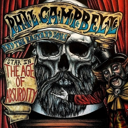 Phil Campbell And The Bastard Sons - The Age of Absurdity 2018