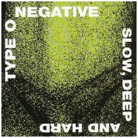 Type O Negative - Slow, Deep And Hard 1991 (Lossless)
