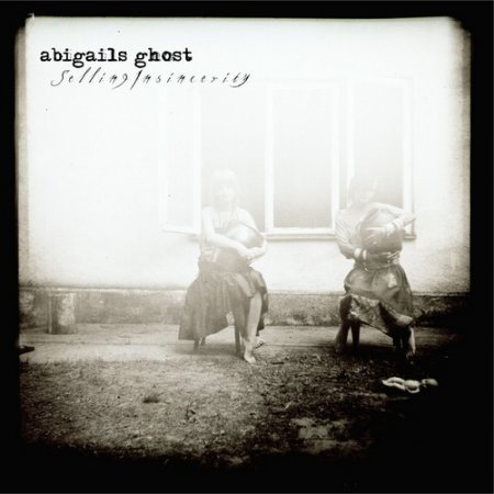 Abigail's Ghost - Selling Insincerity 2007