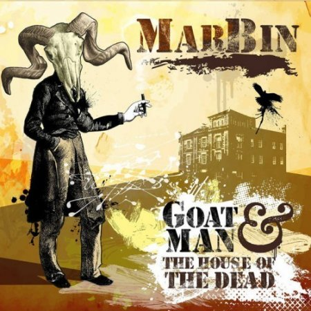 Marbin - Goat Man & The House Of The Dead 2016