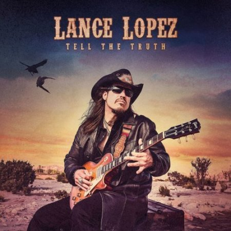 Lance Lopez - Tell The Truth  2018