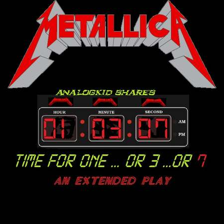Metallica - Time For One...Or 3...Or 7 (EP) 2018
