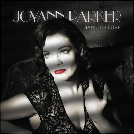 Joyann Parker - Hard To Love  2018
