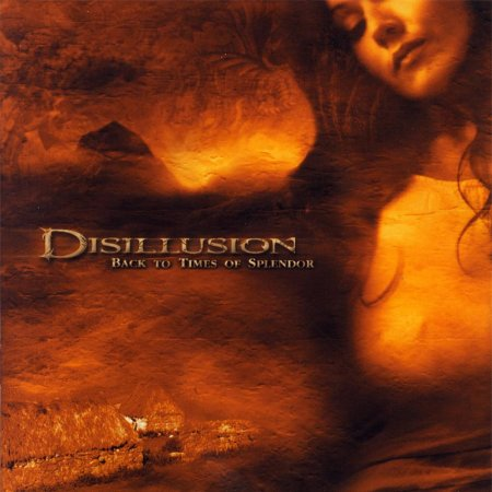 Disillusion - Back to Times of Splendor 2004 (Lossless)