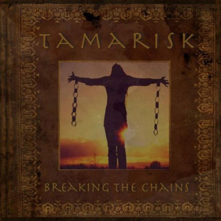 Tamarisk - Breaking the Chains  2018
