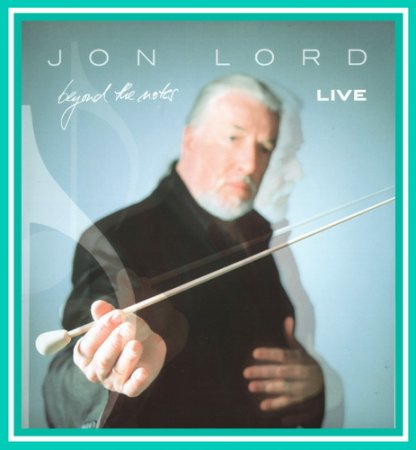 Jon Lord - Beyond the Notes (Live) 2004 (VIDEO)