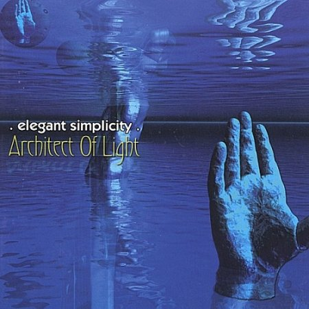 Elegant Simplicity - Architect Of Light 2002 (Lossless)