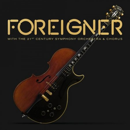 Foreigner - With The 21st Century Symphony Orchestra & Chorus 2018 (video)