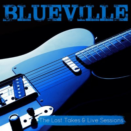 Blueville - The Lost Takes & Live Sessions 2018