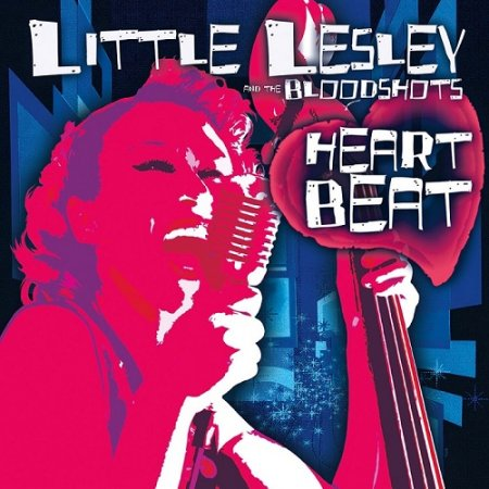 Little Lesley and the Bloodshots - Heartbeat 2018