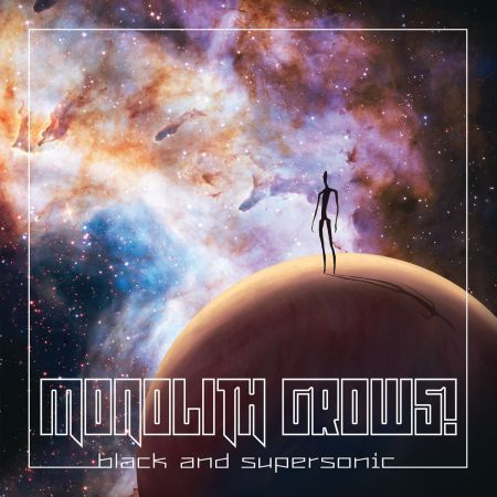 Monolith Grows! - Black And Supersonic 2018