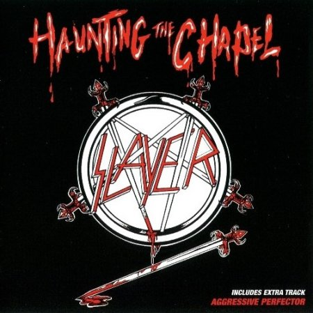 Slayer - Haunting The Chapel EP 1984 [Remastered] (Lossless)