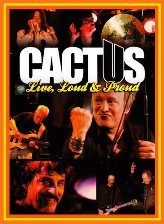 Cactus - Live, Loud & Proud 2010 (VIDEO)