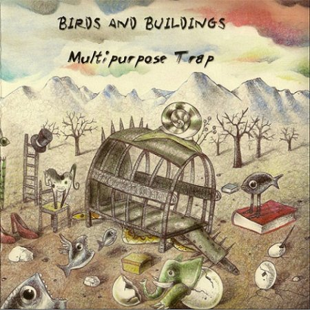 Birds And Buildings - Multipurpose Trap  2013 (Lossless)