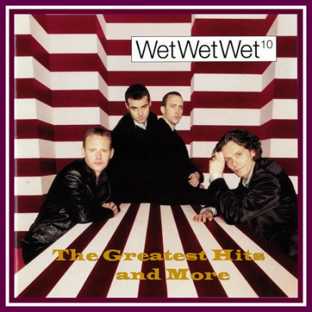 Wet  Wet Wet -  The Greatest Hits and More 2004 (VIDEO)