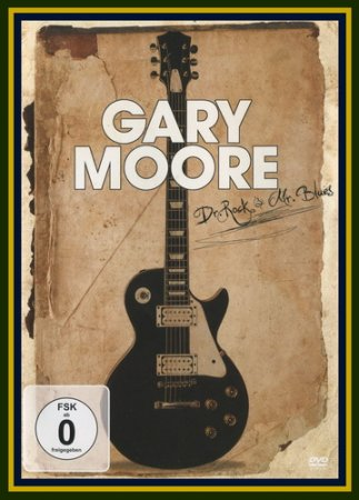 Gary Moore ‎– Dr. Rock & Mr. Blues 2011 (VIDEO)