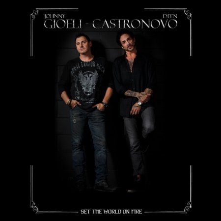 Gioeli - Castronovo - Set The World On Fire 2018