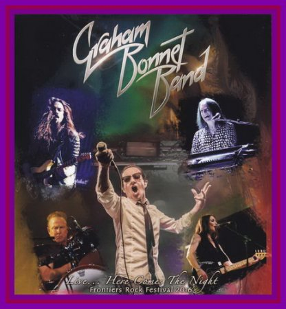 Graham Bonnet Band - Live...   Here Comes The Night 2017 (VIDEO)