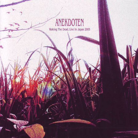 Anekdoten - Waking the Dead – Live in Japan 2005 (Lossless)
